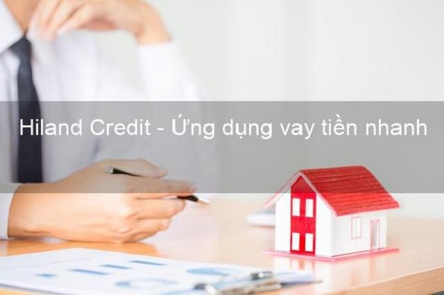 Giới thiệu khái quát về ứng dụng Hiland Credit