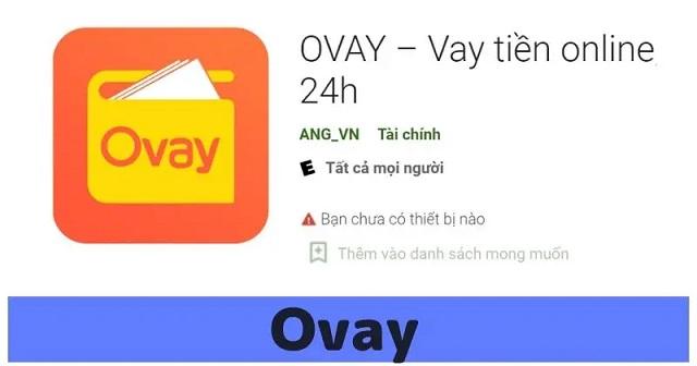 Ứng dụng Ovay là gì? Hướng dẫn cách vay tiền nhanh