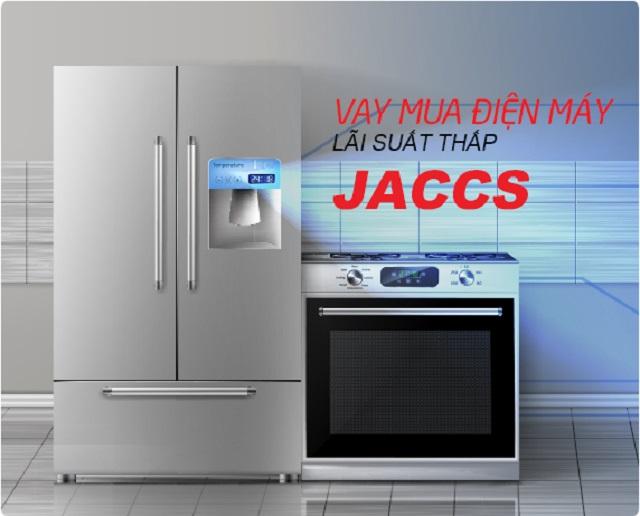 Công ty tài chính JACCS có gói vay hỗ trợ mua các mặt hàng điện máy